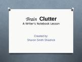 Brain Clutter: A Writer's Notebook Lesson