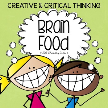 Brain Food! Enrichment Activities for Creative Thinking {FREEBIE!} by Christy Howe