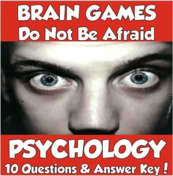 Brain Games- Do Not be Afraid (AP Psychology)