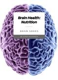 Brain Health: Nutrition