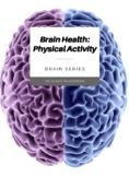 Brain Health: Physical Activity