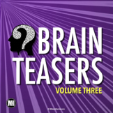 BRAIN TEASERS: Logic Puzzles, Brain Breaks, & Riddles - Volume 3