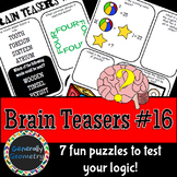 Brain Teasers Set #16; Riddles, Logic Puzzles and More!