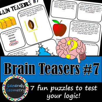 Brain Teasers Set #7; Riddles, Logic Puzzles and More!