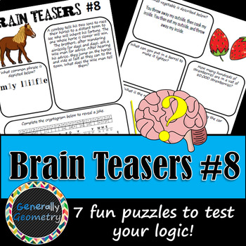 Brain Teasers Set #8; Riddles, Logic Puzzles and More!