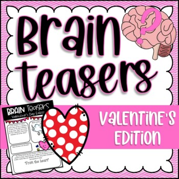 Brain Teasers: Valentine's Day Edition; Riddles, Logic Puzzles and More!