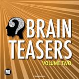 BRAIN TEASERS: Riddles, Logic Puzzles & Brain Breaks - Volume 2
