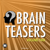 BRAIN TEASERS: Riddles, Logic Puzzles & Brain Breaks - Volume 2