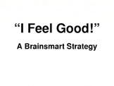 "Brain-based ""I Feel Good!"" strategy"