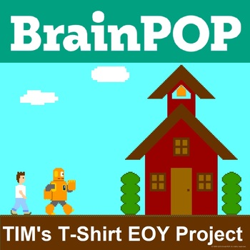 BrainPOP TIM's T-Shirt End Of Year Project