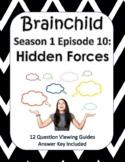 Brainchild - Season 1, Episode 10 - Hidden Forces - NEW!