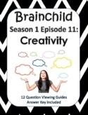 Brainchild Season 1, Episode 11 - Creativity - NEW!