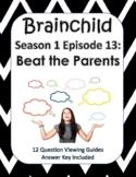 Brainchild Season 1, Episode 13 - Beat the Parents - NEW!