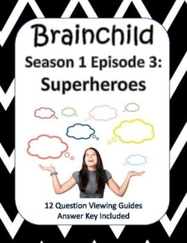 Brainchild Season 1, Episode 3 - Superheroes - NEW!