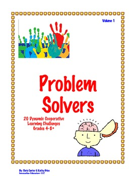 Problem Solvers- 20 Dynamic Cooperative Learning Challenges Grades 4-8+