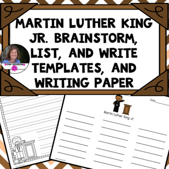 Brainstorm, List, and Write about Martin Luther King Jr.