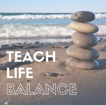 Teacher Work Life Balance: Beating Burnout