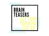 Brainteasers - Get your thinking cap on!
