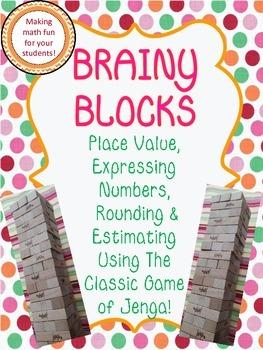 Brainy Blocks Using Jenga-CCS Place Value, Rounding, Estim