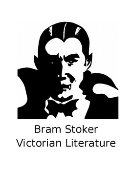 Bram Stoker and Victorian Literature Introductory Outlines