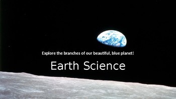Branches of Earth Science Introductory Presention with Project!