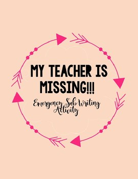 MY TEACHER IS MISSING! Writing Activity