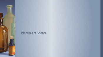 Branches of Science PowerPoint
