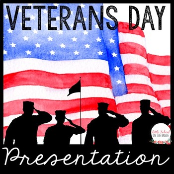 Branches of the Military Presentation * Veteran's and Memorial Day