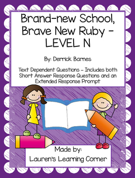Brand-new School, Brave New Ruby - Level N - Text Dependent Questions