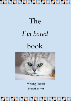 """New! The """"I'm bored"""" book, part 1, writing journal"""