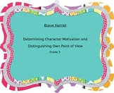 Brave Harriet-- character motivation and distinguishing own point of view
