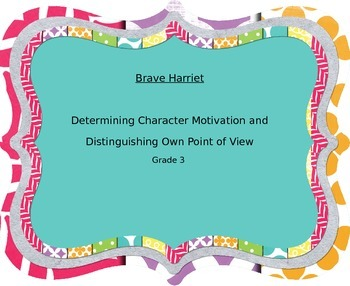 Brave Harriet-- character motivation and distinguishing ow