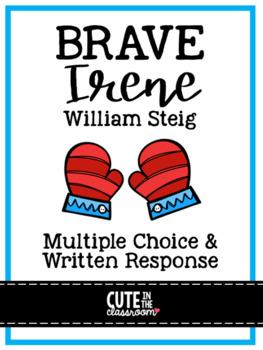 Brave Irene by William Steig - Reading Multiple Choice & Written Response