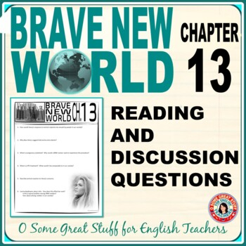 BRAVE NEW WORLD Chapter 13  Comprehension and Analysis Activities with Key