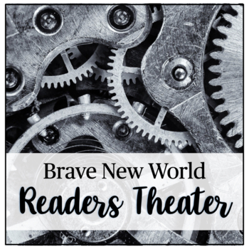 Brave New World - Chapter 3 Reader's Theater