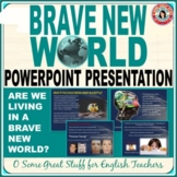 BRAVE NEW WORLD  Concepts Compared to Contemporary Society PowerPoint