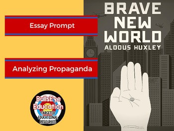Brave New World Essay 1:  Analyzing Propaganda