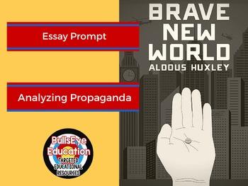 Brave New World Essay 1:  Analyzing Propaganda