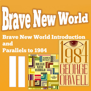 Brave New World Introduction and Parallels to 1984