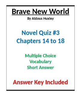 Brave New World Novel Quiz Chapters 14 to 18 Multiple Choice Answer Key included