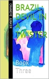 Brazil: Devil in a Twister ~ Book 3 (world culture adventure)
