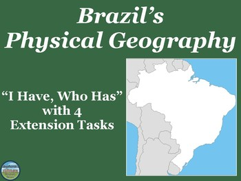 Brazil's Physical Geography Review Game: I Have Who Has