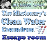 Break Out: Missionary's Clean Water Conundrum escape room