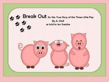 "Break Out ""True Story of the Three Little Pigs"""