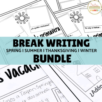 Break Writing Activity BUNDLE in Spanish and English
