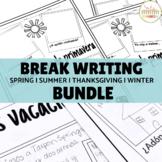 Break Writing Activity BUNDLE in Spanish and English