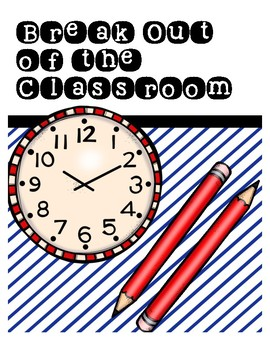 Break Out of the Classroom: Back to School (Escape Room Ice Breaker Activity)
