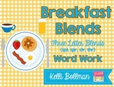 Breakfast Blends {Three Letter Blends} Word Work