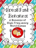 Breakfast Bonanza: Four Fun High Frequency Word Game Using Breakfast Foods!