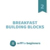Breakfast Building Blocks